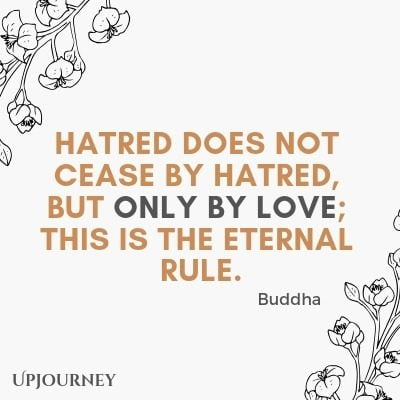 Hatred does not cease by hatred, but only by love; this is the eternal rule - Buddha. #quotes #love