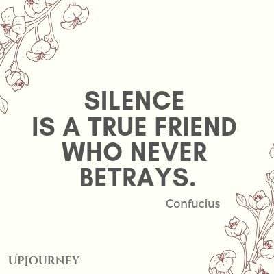 Silence is a true friend who never betrays - Confucius. #quotes #goodness #silence