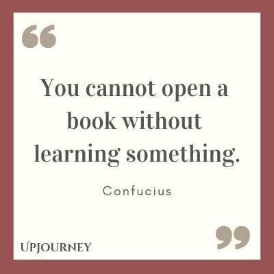 You cannot open a book without learning something - Confucius. #quotes #wisdom #book #learning