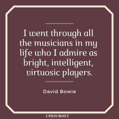 I went through all the musicians in my life who I admire as bright, intelligent, virtuosic players - David Bowie. #quotes #music #bright #intelligent #virtuosic