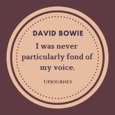 I was never particularly fond of my voice - David Bowie. #quotes #fond #voice