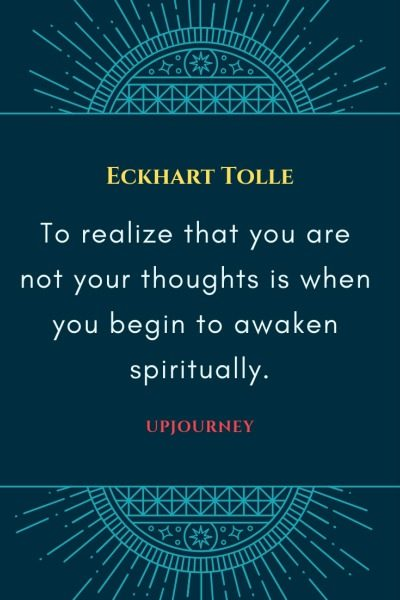 To realize that you are not your thoughts is when you begin to awaken spiritually - Eckhart Tolle. #quotes #self #love #thoughts #awaken #spiritual