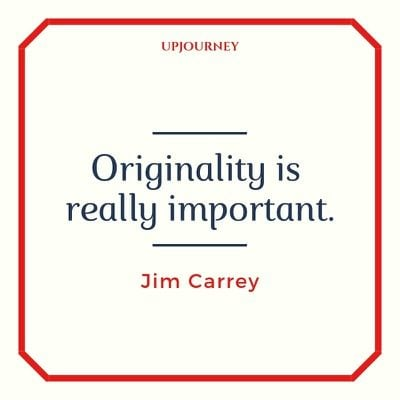 Originality is really important - Jim Carrey. #quotes #originality #important