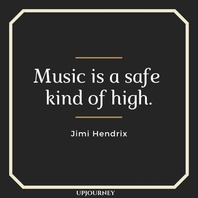 Music is a safe kind of high - Jimi Hendrix. #quotes #music #safe #high