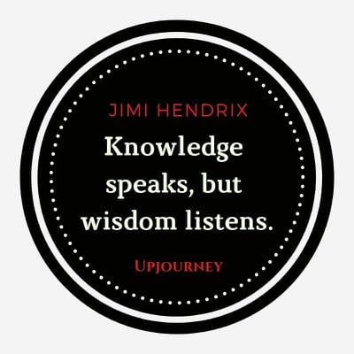 Knowledge speaks, but wisdom listens - Jimi Hendrix. #quotes #knowledge #wisdom