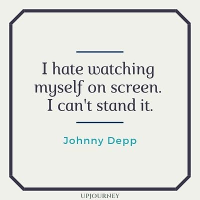 I hate watching myself on screen. I can't stand it - Johnny Depp. #quotes #watching #screen