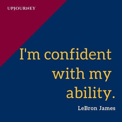 I'm confident with my ability - LeBron James. #quotes #greatness #confident #ability
