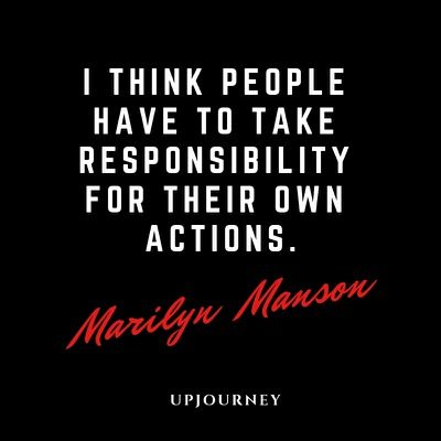 I think people have to take responsibility for their own actions - Marilyn Manson. #quotes #life #responsibility #actions