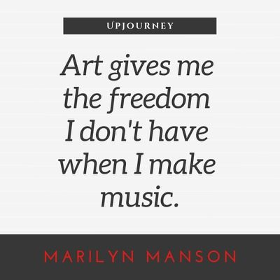 Art gives me the freedom I don't have when I make music - Marilyn Manson. #quotes #music #art #freedom