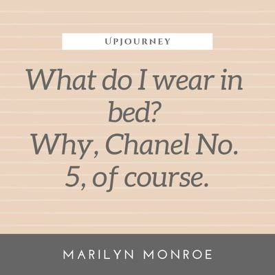 What do I wear in bed? Why, Chanel No. 5, of course - Marilyn Monroe. #quotes #wear #bed #chanel