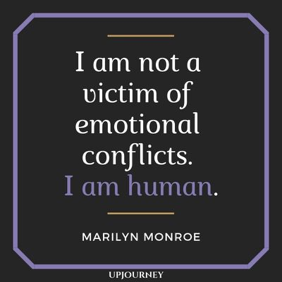 I am not a victim of emotional conflicts. I am human - Marilyn Monroe. #quotes #conflicts #human