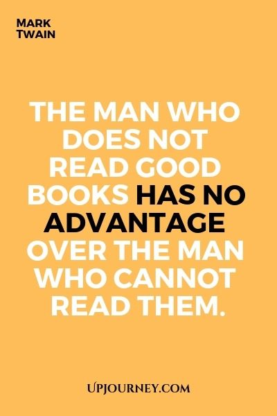 The man who does not read good books has no advantage over the man who cannot read them - Mark Twain. #quote #books