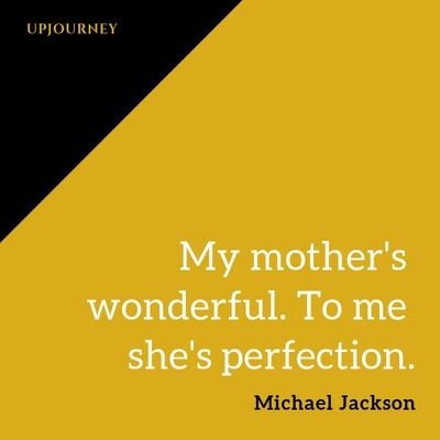 My mother's wonderful. To me she's perfection - Michael Jackson. #quotes #family #mother #wonderful #perfection