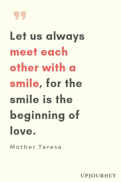 Let us always meet each other with a smile, for the smile is the beginning of love - Mother Teresa. #quotes #smile