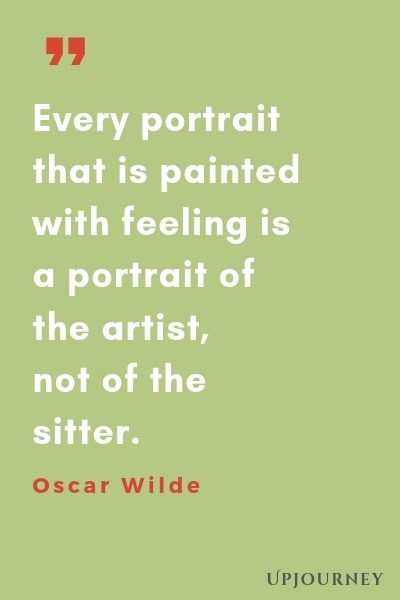 Every portrait that is painted with feeling is a portrait of the artist, not of the sitter - Oscar Wilde. #quotes #art #portrait #artist