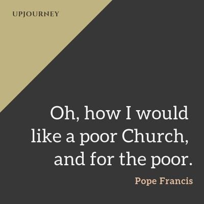 Oh, how I would like a poor Church, and for the poor - Pope Francis. #quotes #church #poor