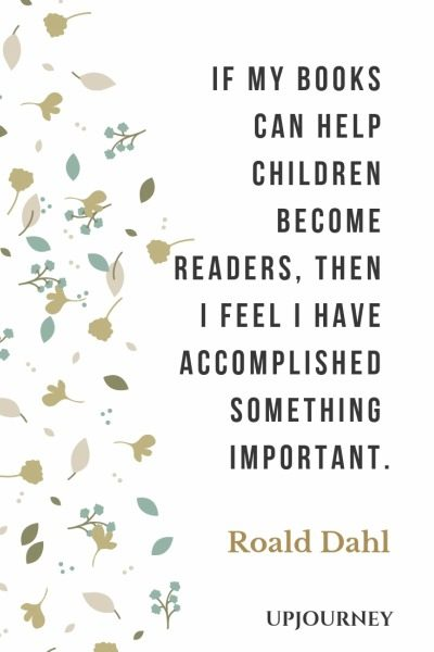 If my books can help children become readers, then I feel I have accomplished something important - Roald Dahl. #quotes #writing #books #readers #accomplished #important