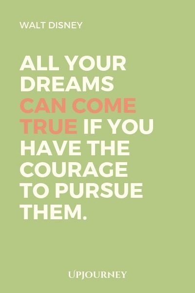 All your dreams can come true if you have the courage to pursue them - Walt Disney. #quotes #courage #dreams #pursue