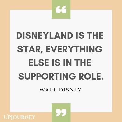 Disneyland is the star, everything else is in the supporting role - Walt Disney. #quotes #disneyland #star