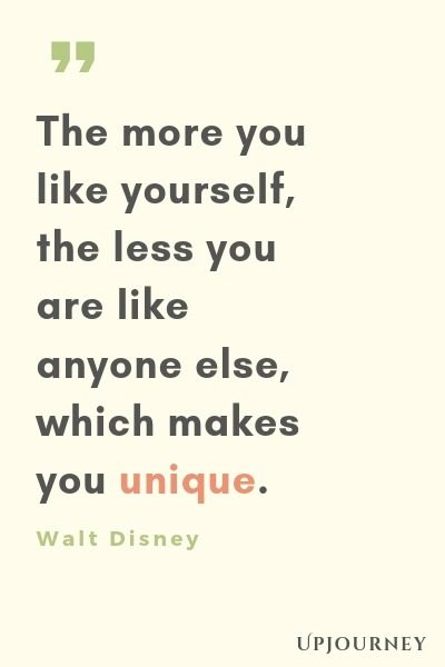 The more you like yourself, the less you are like anyone else, which makes you unique - Walt Disney. #quotes #life #unique
