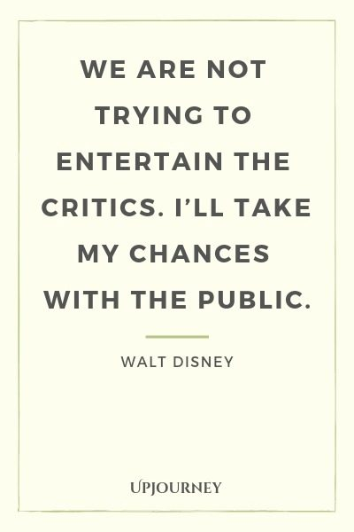 We are not trying to entertain the critics. I'll take my chances with the public - Walt Disney. #quotes #critics #entertain #public
