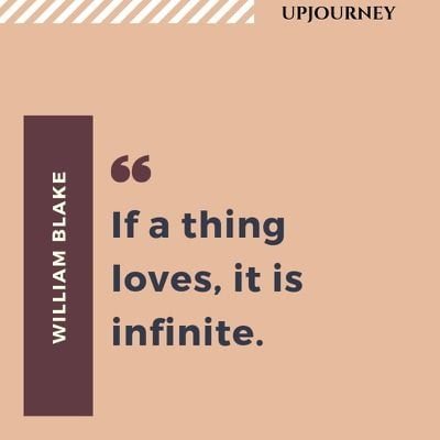 If a thing loves, it is infinite - William Blake. #quotes #love #infinite