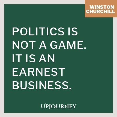 Politics is not a game. It is an earnest business - Winston Churchill. #quotes #politics
