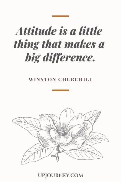 Attitude is a little thing that makes a big difference - Winston Churchill. #quotes #attitude