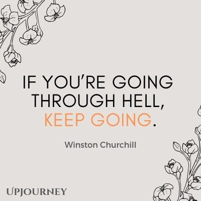 If you're going through hell, keep going - Winston Churchill. #quotes #inspirational
