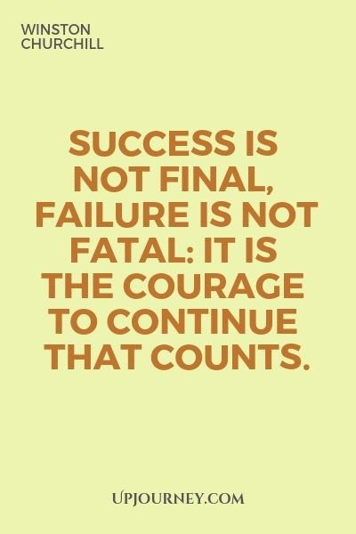 Success is not final, failure is not fatal: it is the courage to continue that counts - Winston Churchill. #quotes #success