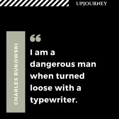 I am a dangerous man when turned loose with a typewriter - Charles Bukowski. #quotes #writing #loose #typewriter