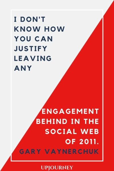 I don't know how you can justify leaving any engagement behind in the social Web of 2011 - Gary Vaynerchuk. #quotes #social #media #leaving #engagement #social #web
