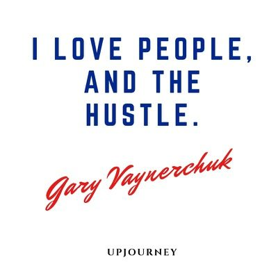 I love people, and the hustle - Gary Vaynerchuk. #quotes #success #love #people #hustle