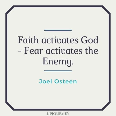Faith activates God - Fear activates the Enemy - Joel Osteen. #quotes #faith #activates #God #fear #enemy