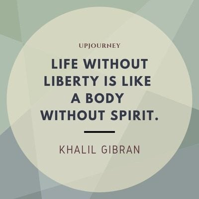 Life without liberty is like a body without spirit - Khalil Gibran. #quotes #life #liberty