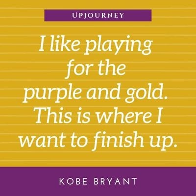 I like playing for the purple and gold. This is where I want to finish up - Kobe Bryant. #quotes #basketball #purple #gold