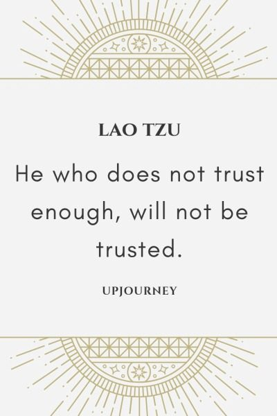 He who does not trust enough, will not be trusted - Lao Tzu. #quotes #trust #enough