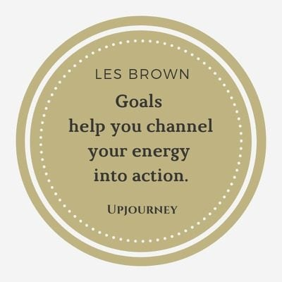 Goals help you channel your energy into action - Les Brown. #quotes #goals #dreams #channel #energy #action