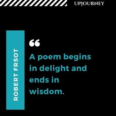 A poem begins in delight and ends in wisdom - Robert Frost. #quotes #poetry #poem #delight #wisdom