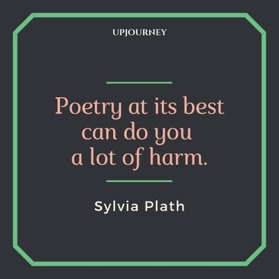 Poetry at its best can do you a lot of harm - Sylvia Plath. #quotes #writing #poetry #best #harm