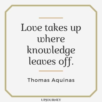 Love takes up where knowledge leaves off - Thomas Aquinas. #quotes #love #knowledge #leaves