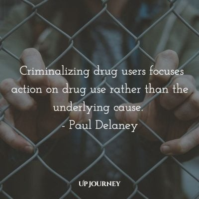 Criminalizing drug users focuses action on drug use rather than the underlying cause. - Paul Delaney #quotes #empathy #respect