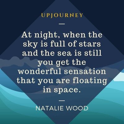 """At night, when the sky is full of stars and the sea is still you get the wonderful sensation that you are floating in space."" — Natalie Wood #beach #quotes #stars"