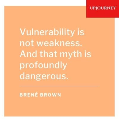 Vulnerability is not weakness. And that myth is profoundly dangerous. - Brené Brown #quotes #vulnerability #weakness