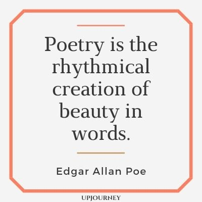 Poetry is the rhythmical creation of beauty in words. - Edgar Allan Poe #quotes #writing #poetry