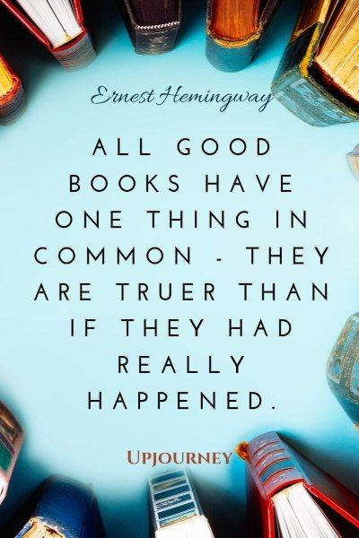 """All good books have one thing in common - they are truer than if they had really happened."" #hemingway #quotes #books"