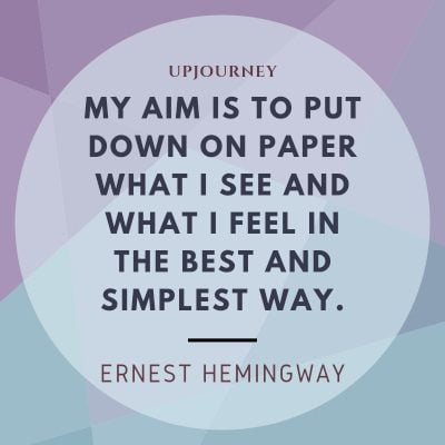 """My aim is to put down on paper what I see and what I feel in the best and simplest way."" #hemingway #quotes #writing"