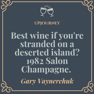 Best wine if you're stranded on a deserted island? 1982 Salon Champagne. - Gary Vaynerchuk #wine #quotes #1982 #salon #champagne