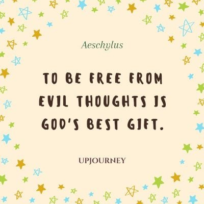 """To be free from evil thoughts is God's best gift."" — Aeschylus #god #quotes #gift"