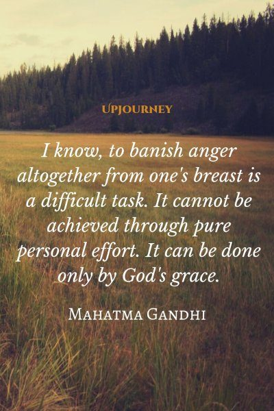 """I know, to banish anger altogether from one's breast is a difficult task. It cannot be achieved through pure personal effort. It can be done only by God's grace."" — Mahatma Gandhi #god #quotes #beauty"